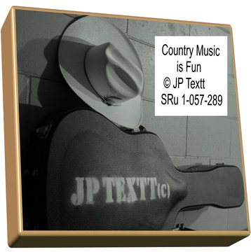 Country Music is Fun©JP Textt SRu 1-057-289, by JP Textt© on OurStage