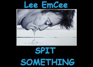 Spit Something, by Lee EmCee on OurStage