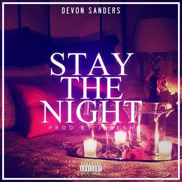 Stay The Night Official Music Video, by Devon Sanders(D.S) on OurStage