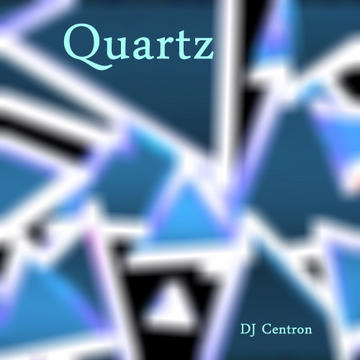 Quartz, by Centron on OurStage