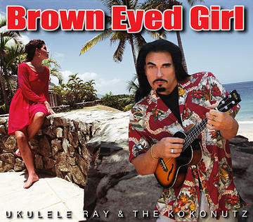 Brown Eyed Girl, by Ukulele Ray on OurStage