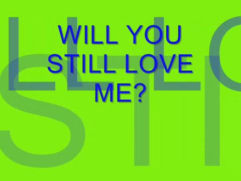 Will You Still Love Me? , by Steve Dafoe-SongWriter on OurStage