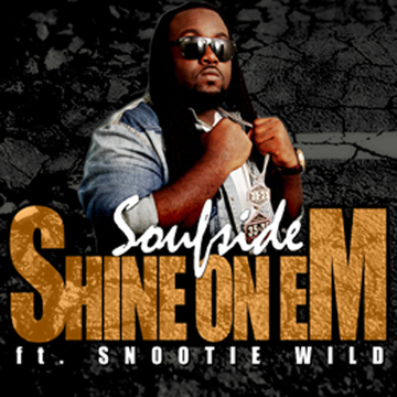 Shine On Em ft. Snootie Wild, by SOUFSIDE on OurStage