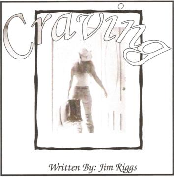 Craving, by Jim Riggs on OurStage