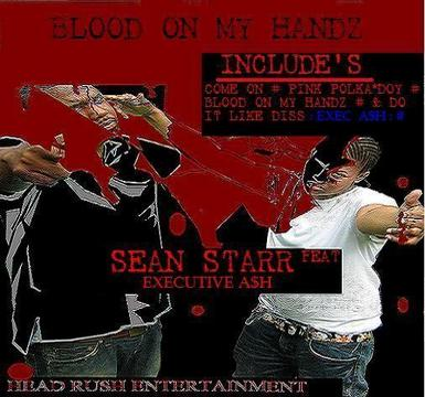 """SEANSTARR  ''Blood On My Handz"""" feat: Exec Ash, by @seanstarr on OurStage"""