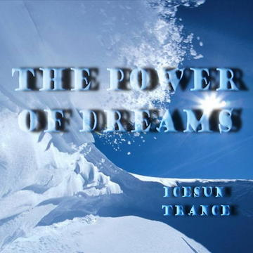 The Power Of Dreams, by IceSun on OurStage