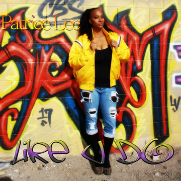 Like U Do , by Patrice Lee on OurStage