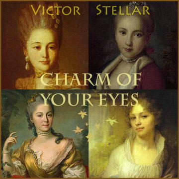 Charm of Your Eyes, by Victor Stellar on OurStage
