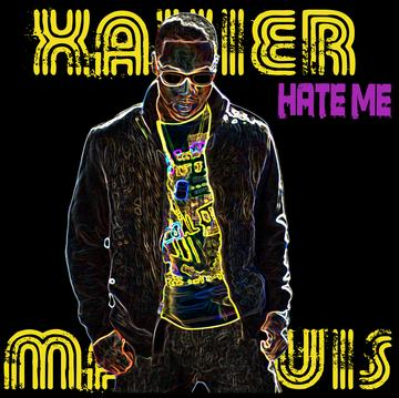 Hate Me, by Xavier Marquis on OurStage