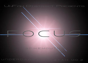 Focus featuring UnderDawg and Mistah Mo.Z, by SpikeMouth on OurStage