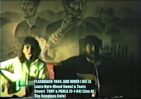 FLASHBACK-1984, AND WHEN I DIE (A Laura Nyro-Blood Sweat & Tears Cover)  TONY & , by TONY & PAULA on OurStage