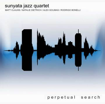 Perpetual Search, by Sunyata Jazz Quartet on OurStage