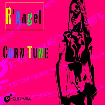 Corn Tune(Radio Edit), by R'AngeL on OurStage