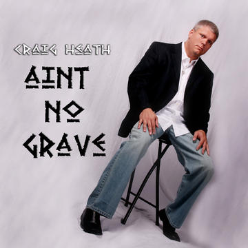 Aint No Grave, by Craig S Heath on OurStage