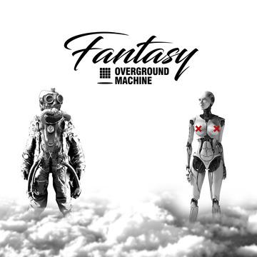 Fantasy, by Overground Machine on OurStage