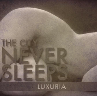 Luxuria, by The City Never Sleeps on OurStage
