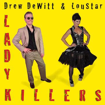 Lady Killers (Feat. LouStar), by Drew DeWitt on OurStage