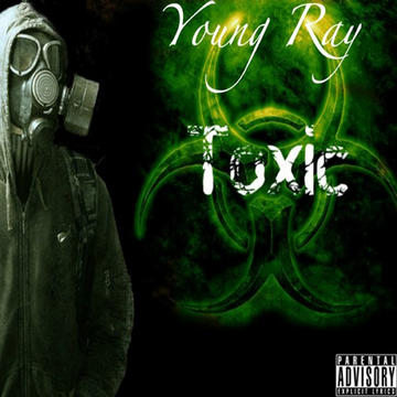 Toxic, by Young Ray on OurStage