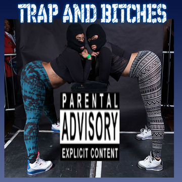 TRAP AND BITCHES, by randgame on OurStage