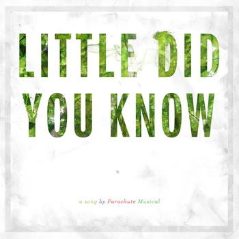 Little Did You Know, by Parachute Musical on OurStage