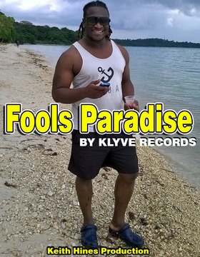 FOOLS PARADISE (reggae), by KEITH HINES PRODUCTION on OurStage
