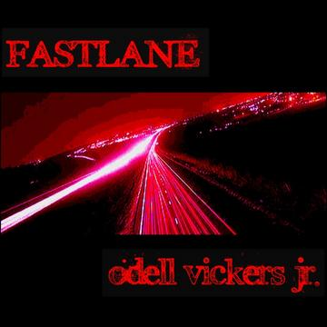 Fastlane, by Odell Vickers Jr. on OurStage