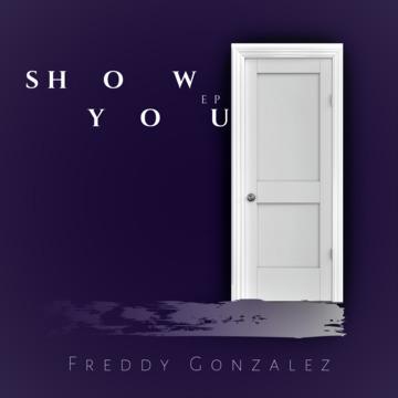 Show You, by Freddy Gonzalez on OurStage