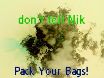 Pack Your Bags, by don't tell Nik on OurStage