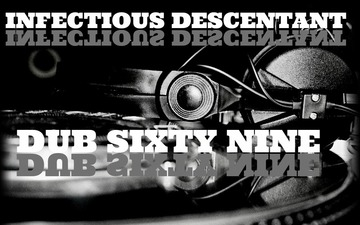Dub Sixty Nine, by INFECTIOUS DESCENDANT on OurStage