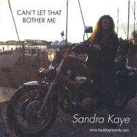 Can't Let That Bother Me, by Sandra Kaye on OurStage