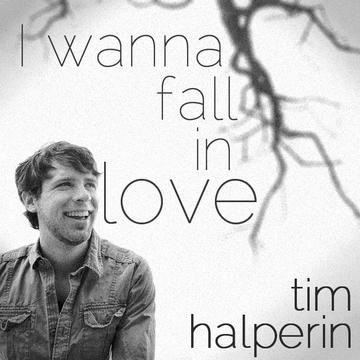 I Wanna Fall in Love, by Tim Halperin on OurStage
