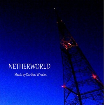 Netherworld, by Darikus Whalen on OurStage