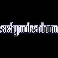 Darkness Falls , by sixty miles down on OurStage