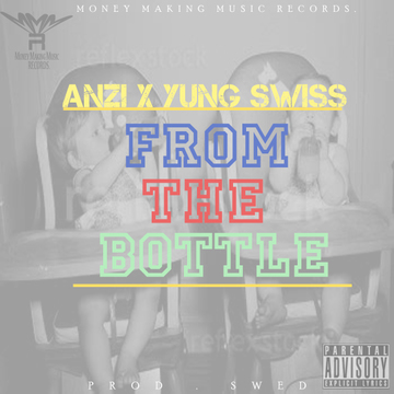 From The Bottle, by Anzi (Ft Yung Swiss)  on OurStage