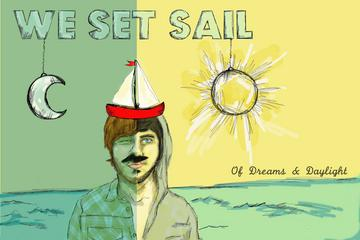 Only A Dream, by We Set Sail on OurStage