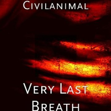 Very Last Breath, by Civilanimal on OurStage