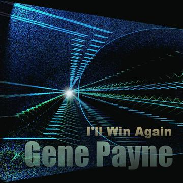 I'll Win Again, by Gene Payne on OurStage