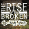 Stop Chasing Ghosts, by The Rise of the Broken on OurStage
