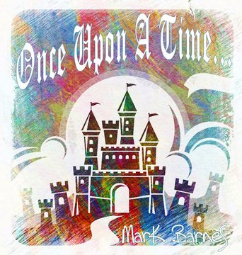 Once Upon A Time, by Mark Barnes on OurStage