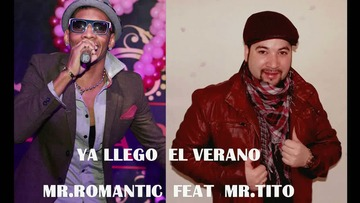 YA LLEGO EL VERANO, by MR TITO FEAT MR ROMANTIC on OurStage