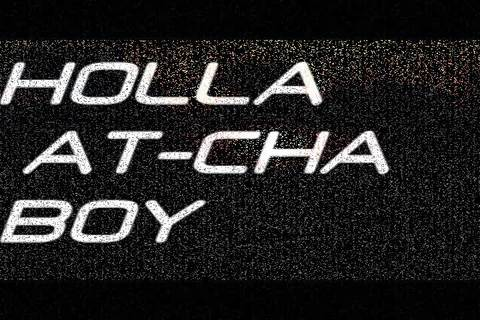 HOLLA-ATCGHA-BOY, by Hampton11 on OurStage