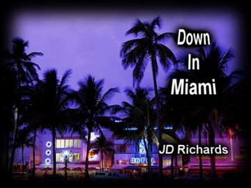 Down In Miami, by JD Richards on OurStage