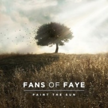 Fans Of Faye - Paint The Sun Video, by Fans Of Faye on OurStage