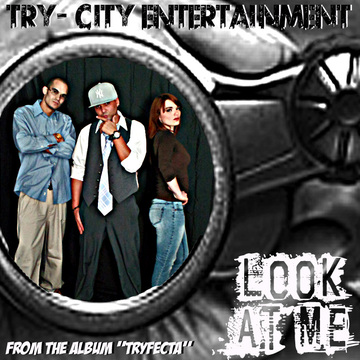 Look At Me, by Nick Nice, JK Tha Cap'n, Alexandrea Scarchilli on OurStage