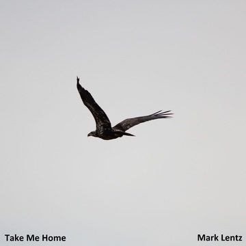 Take Me Home, by Mark Lentz on OurStage