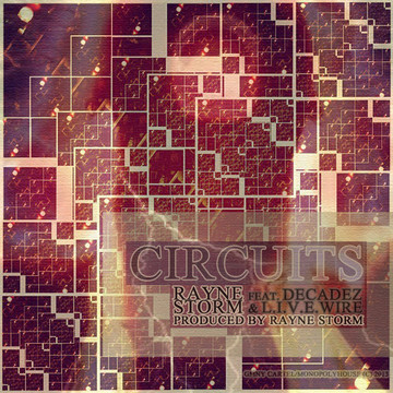 Circuits ft. DecadeZ & L.I.V.E.Wire (Prod. by Rayne Storm), by Rayne Storm on OurStage