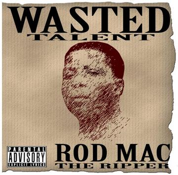 THE REALEST feat. Certified, by ROD MAC THE RIPPER on OurStage