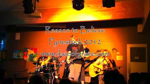 Reason to Believe live video at Pynestock 2012, by dazeofgrace on OurStage