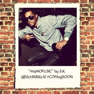 #HIPhopIZsic, by S.K. (GetSKRILLA) on OurStage