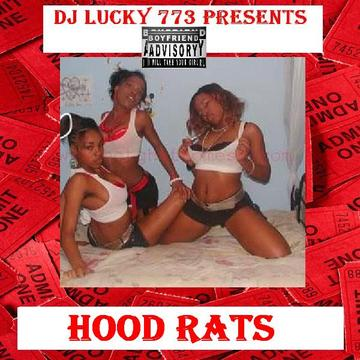 HOOD RATS, by DJ LUCKY 773 on OurStage